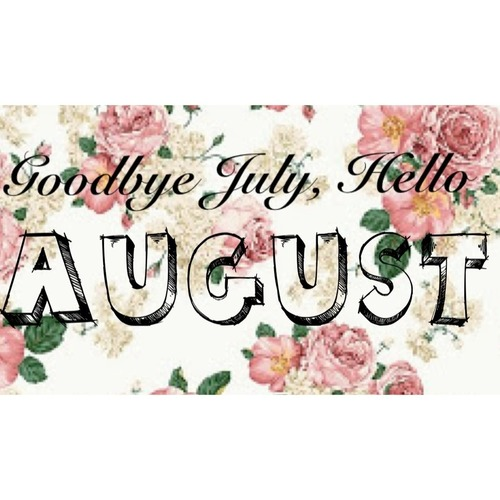 Superior Goodbye July Welcome August