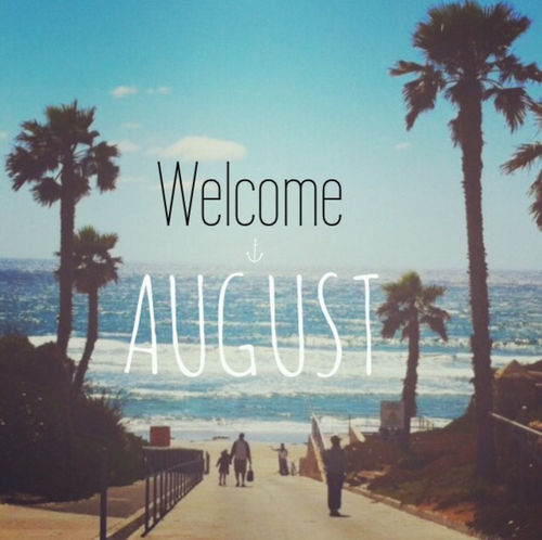 Hello August Goodbye July Welcome August Pictures Images